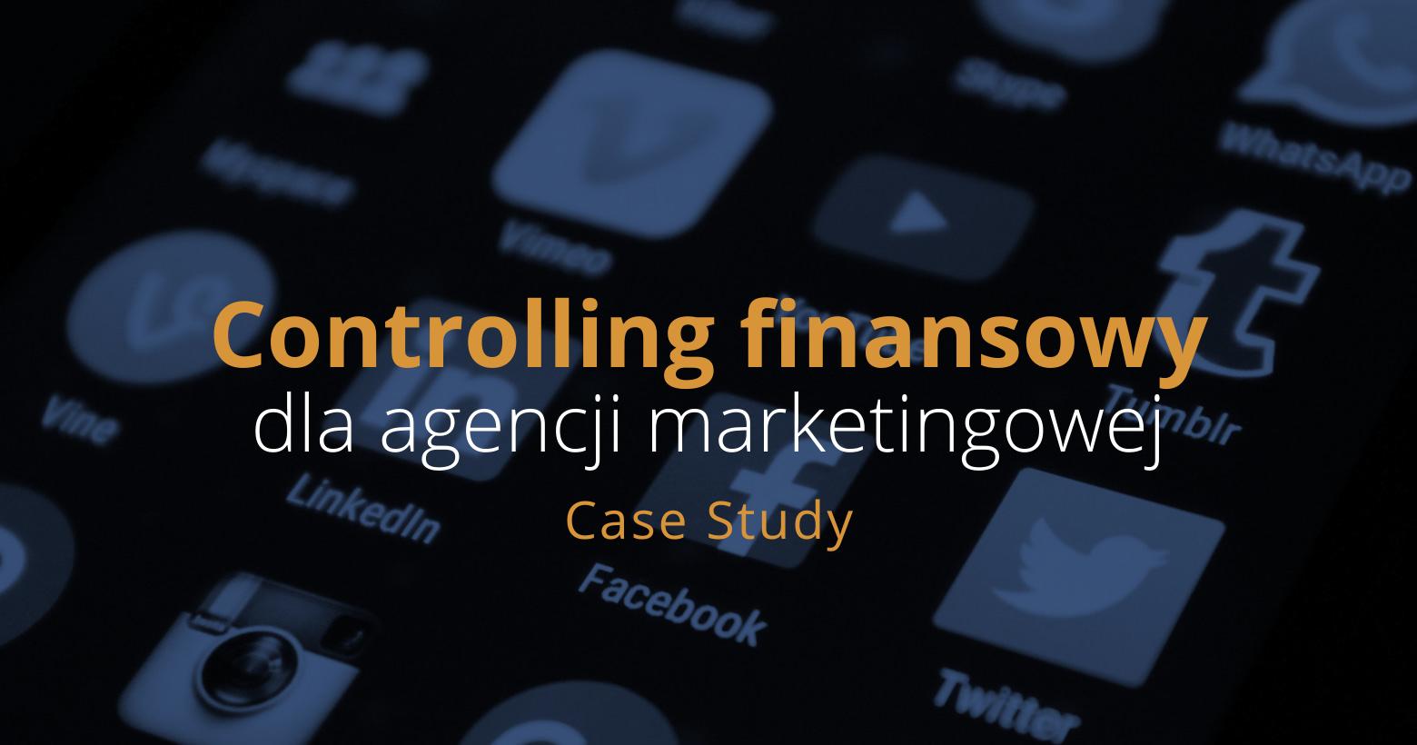 CASE STUDY: Controlling finansowy dla agencji marketingowej