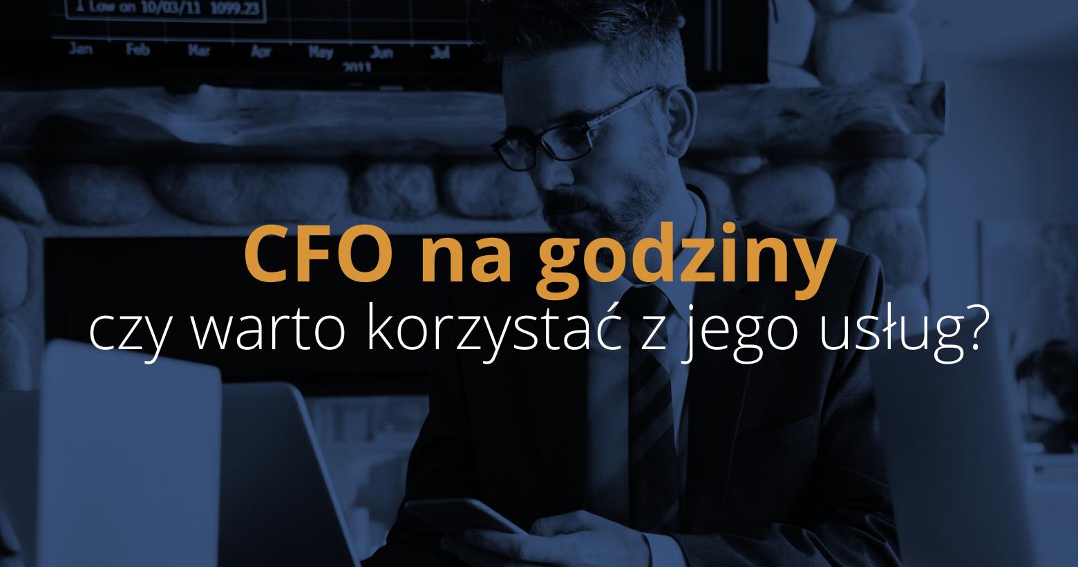CFO na godziny – czy warto korzystać z jego usług?